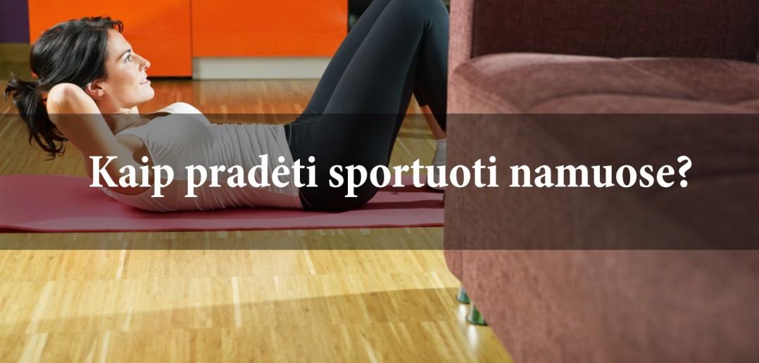Kaip pradėti sportuoti moterims namuose?